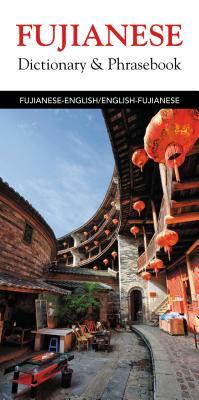Fujianese-english/English-fujianese Dictionary & Phrasebook By Editors of Hippocrene Books